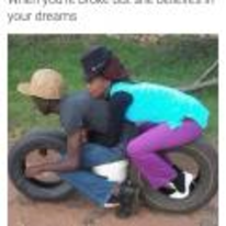 Currently trending funny picture tags: black-twitter broke motorbike when-she-believes-in-your-dreams tyres