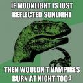 Radnom funny picture tags: philosoraptor vampires burn night moonlight