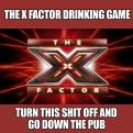 Radnom funny picture tags: the-x-factor drinking-game turn-off advice pub