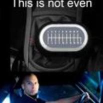 Radnom funny picture tags: vin-diesel bro not-even-my-final-gear gears Fast-and-the-Furious